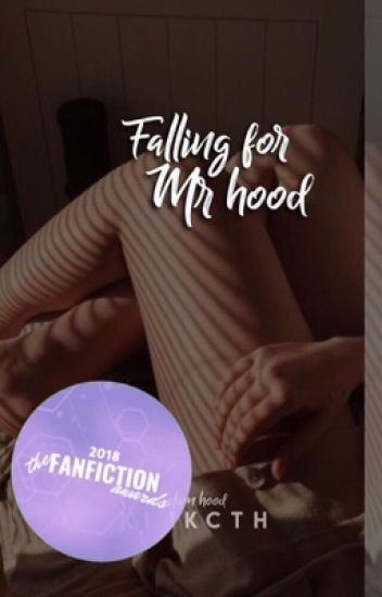 Falling for mr hood [ hood ] ✔️