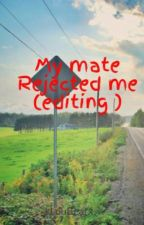 My Mate Rejected Me by Shamiya_x