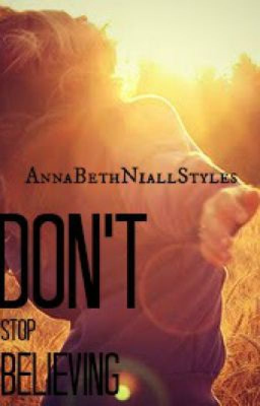 Don't Stop Believing! (One Direction With El-Liz-Angie-And-Blake) by AnnaBethNiallStyles