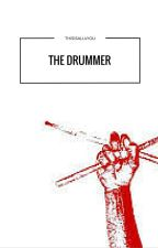 The Drummer || a.i by thisisall4you