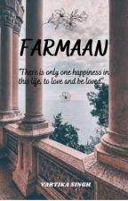 FARMAAN 💕💕 by vartikasingh103