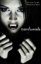 TRANSFORMADA by eloisaalmeida52687