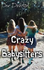 Crazy Babysitters (One Direction) by MrsTomlinson28