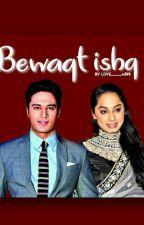 Bewaqt Ishq🌹 by love____m199