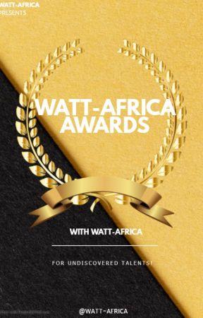 WATT-AFRICAN AWARDS 2020   #Wattyafrica(Closed for Judging) by Watt-Africa