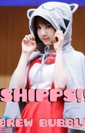 Shipps!! [Crew Bubble] by IzJeonMochi