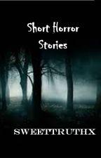 Short Horror Stories by sweettruthx