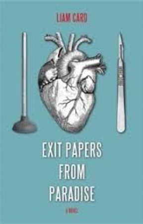 EXIT PAPERS FROM PARADISE - A Novel by LiamCard