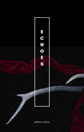 Echoes by Depressed-potato1