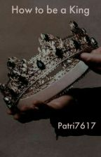 How to be a King by Patrizia7617