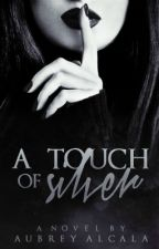 A Touch of Silver | Book One | Editing by oblivions