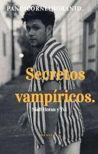Secretos Vampiricos (Niall Y Tu) [TERMINADA] by PandicorniaHoran1D