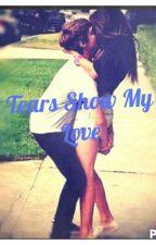 Tears Show My Love by xpurple_treesx