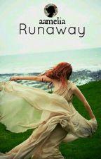 Runaway by aamelia