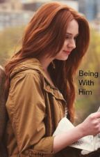 Being With Him (Jily Fan Fiction) HOLD by Protego