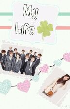 My Life ( Exo Fanfiction) by Jhopearific