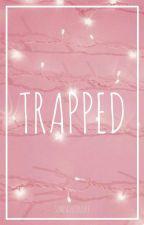 Trapped | Lashton (Completed) by SimpaticoLuke