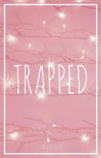 Trapped | Lashton (Completed) by SimpaticoLuke