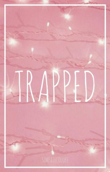 Trapped | Lashton (Completed)