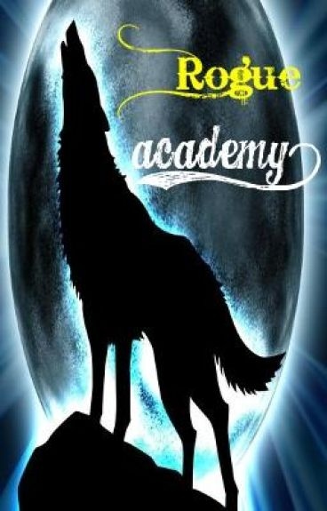 Rogue Academy.(Discontinued untill other stories are finished.) by Slinny2