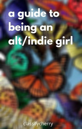 ↳ a guide to being an alt/indie girl by classifycherry