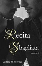 Recita sbagliata (short story) by VeniceWestenra