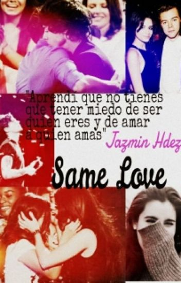 Same Love (Camren & Larry fanfic)TERMINADA