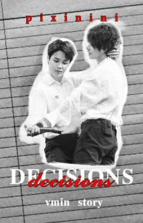 Decisions | vmin by hobihasjams