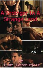 A Stranger In A Strange Land by I_am_Letomistress