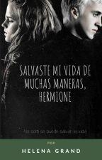 Salvaste Mi Vida De Muchas Maneras, Hermione. by HelenaGrand