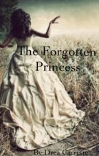 The Forgotten Princess by Angel_Drea