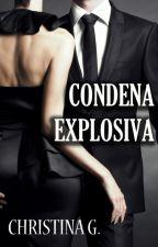 Condena explosiva [serie condenas#2] (PAUSADA) by Dark_Story