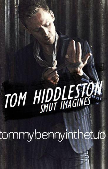 Tom Hiddleston Smut Imagines