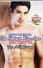 "DAVE LHESTER MONTEMAYOR ""THE HOTTEST RANCHER"" THE RCKADZ BOYS SERIES 2 by MGDeLeon9"