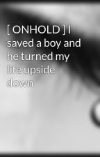 [ ONHOLD ] I saved a boy and he turned my life upside down by nail606clippers