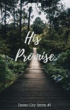 His Promise (Davao City Series #1) by Gotchaangg