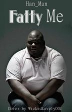 Fatty Me by TheUltimateFatMan