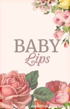 Baby Lips [l.s mpreg] (boyxboy) by amourlouis