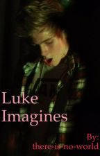 The Collectable Series of Luke Imagines by watchinglightning