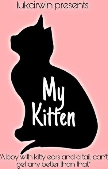 My Kitten // Lashton