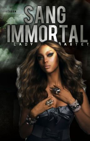 Sang Immortal by LadyBastet