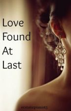 Love Found Atlast (Changes have been made!) by EcstaticPianist5