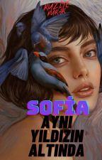SOFİA |Aynı Yıldızın Altında by ruziye16