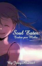 Soul Eater: todos por Maka by JessyAlvarez1