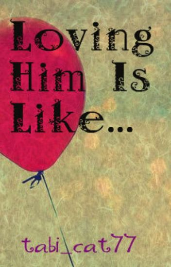 loving him was like