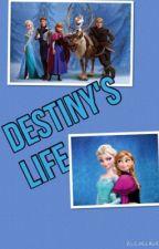 Destiny's Life by FrozenLuver