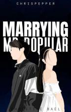 Marrying Mr. Popular by Chrispepper