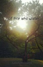Of Fire and Water by Hetalian_Hobbit