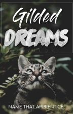 Gilded Dreams | name that apprentice by Kivalori