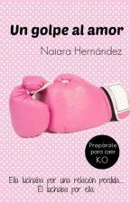 Un golpe al amor by NaiaraHernandezGonza